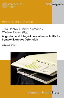 Migration und Integration – wissenschaftliche Perspektiven aus Österreich von Dahlvik,  Julia, Fassmann,  Heinz, Sievers,  Wiebke