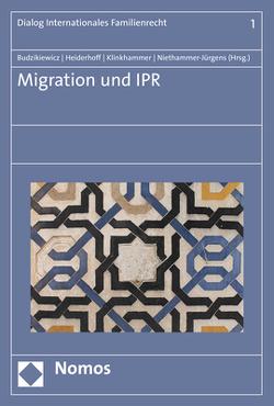Migration und IPR von Budzikiewicz,  Christine, Heiderhoff,  Bettina, Klinkhammer,  Frank, Niethammer-Jürgens,  Kerstin