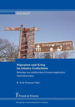 Migration und Krieg im lokalen Gedächtnis von Franzen,  K. Erik