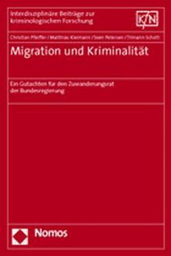 Migration und Kriminalität von Kleimann,  Matthias, Petersen,  Sven, Pfeiffer,  Christian, Schott,  Tilmann