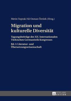 Migration und kulturelle Diversität von Öztürk,  Ali Osman, Toprak,  Metin