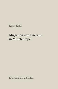 Migration und Literatur in Europa von Kókai,  Károly