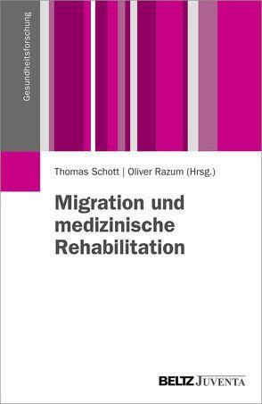 Migration und medizinische Rehabilitation von Razum,  Oliver, Schott,  Thomas Peter