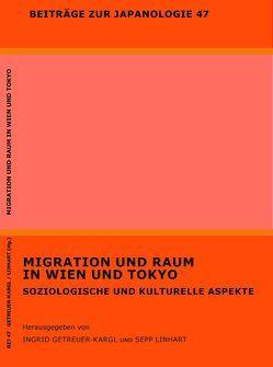 Migration und Raum in Wien und Tokyo von Getreuer-Kargl,  Ingrid, Linhart,  Sepp
