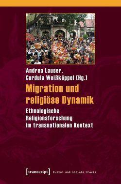 Migration und religiöse Dynamik von Lauser,  Andrea, Weissköppel,  Cordula