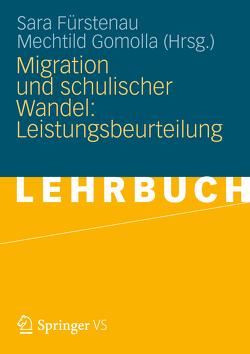 Migration und schulischer Wandel: Leistungsbeurteilung von Fürstenau,  Sara, Gomolla,  Mechtild