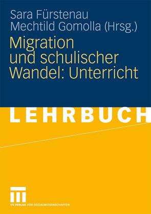 Migration und schulischer Wandel: Unterricht von Fürstenau,  Sara, Gomolla,  Mechtild