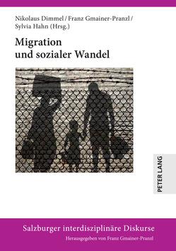 Migration und sozialer Wandel von Dimmel,  Nikolaus, Gmainer-Pranzl,  Franz, Hahn,  Sylvia