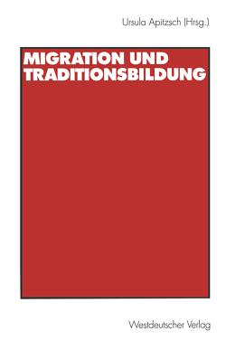 Migration und Traditionsbildung von Apitzsch,  Ursula