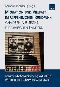 Migration und Vielfalt im öffentlichen Rundfunk von Thomaß,  Barbara