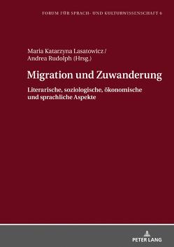 Migration und Zuwanderung von Lasatowicz,  Maria K., Rudolph,  Andrea