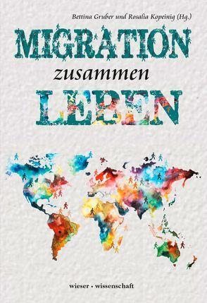 Migration zusammen Leben von Gruber,  Bettina, Kopeinig,  Rosalia