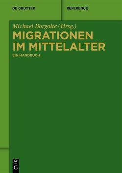 Migrationen im Mittelalter von Borgolte,  Michael