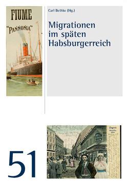 Migrationen im späten Habsburgerreich von Bethke,  Carl
