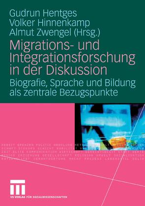 Migrations- und Integrationsforschung in der Diskussion von Hentges,  Gudrun, Hinnenkamp,  V., Zwengel,  Almut