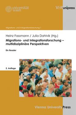 Migrations- und Integrationsforschung – multidisziplinäre Perspektiven von Dahlvik,  Julia, Fassmann,  Heinz, Potz,  Richard, Weiss,  Hildegard