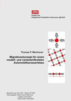 Migrationskonzept für einen modell- und variantenflexiblen Automobilkarosseriebau von Meichsner,  Thomas P