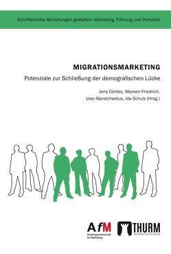 Migrationsmarketing von Cordes,  Jens, Friedrich,  Mareen, Manschwetus,  Uwe, Schulz,  Ida