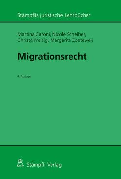 Migrationsrecht von Caroni,  Martina, Preisig,  Christa, Scheiber,  Nicole, Zoeteweij,  Margarite
