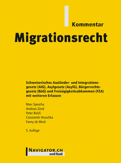 Migrationsrecht Kommentar von Bolzli,  Peter, de Weck,  Fanny, Hruschka,  Constantin, Priuli,  Valerio, Spescha,  Marc, Zünd,  Andreas