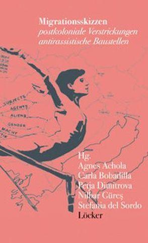 Migrationsskizzen von Achola,  Agnes, Bobadilla,  Carla, Del Sordo,  Stefania, Dimitrova,  Petja, Güres,  Nilbar