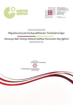 Migrationstrends hochqualifizierter Türkeistämmiger / Almanya´daki Türkiye Kökenli Kalifiye Personelin Göç Eğilimi von Aver,  Caner, Sentürk,  Cem