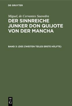 Miguel, de Cervantes Saavedra: Der sinnreiche Junker Don Quijote von der Mancha / (Des zweiten Teiles erste Hälfte) von Braunfels,  Ludwig, Cervantes Saavedra,  Miguel de, Schumann,  Lotte