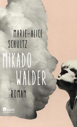 Mikadowälder von Schultz,  Marie-Alice