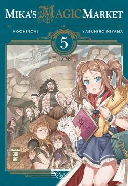 Mika's Magic Market 05 von Miyama,  Yasuhiro, Mochinchi, Suzuki,  Cordelia