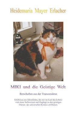 Miki und die Geistige Welt von Mayer Erlacher,  Heidemaria