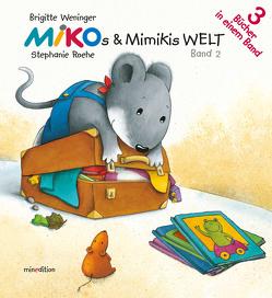 MIKOs & MIMIKIs Welt von Roehe,  Stephanie, Weninger,  Brigitte