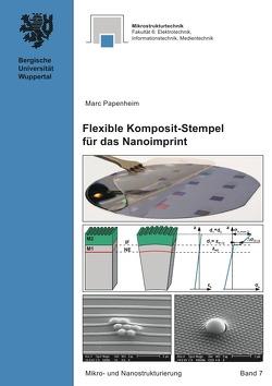 Mikro- und Nanostrukturierung / Flexible Komposit-Stempel für das Nanoimprint von Papenheim,  Marc