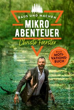 Mikroabenteuer – Das Motivationsbuch von Foerster,  Christo
