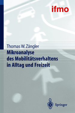 Mikroanalyse des Mobilitätsverhaltens in Alltag und Freizeit von ifmo,  Institut für Mobilitätsforschung, Zängler,  Thomas W.