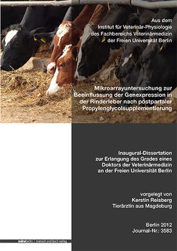 Mikroarrayuntersuchung zur Beeinflussung der Genexpression in der Rinderleber nach postpartaler Propylenglycolsupplementierung von Reisberg,  Kerstin