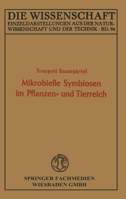 Mikrobielle Symbiosen im Pflanzen- und Tierreich von Baumgärtel,  Traugott