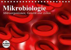 Mikrobiologie. Mikroorganismen, Genetik und Zellen (Tischkalender 2019 DIN A5 quer) von Stanzer,  Elisabeth