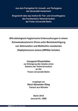 Mikrobiologisch-hygienische Untersuchungen in einem Schweinebestand in China unter Berücksichtigung von Salmonellen und Methicillin-resistenten Staphylococcus aureus (MRSA)-Isolaten von Eling,  René Alexander