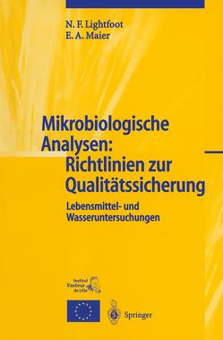 Mikrobiologische Analysen: Richtlinien zur Qualitätssicherung von Franke,  U., Lightfoot,  N.F., Maier,  Eddie A., Sommer,  Regina