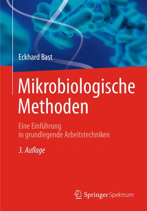Mikrobiologische Methoden von Bast,  Eckhard