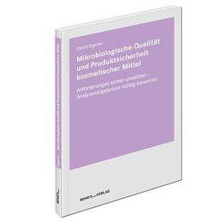 Mikrobiologische Qualität und Produktsicherheit kosmetischer Mittel von Eigener,  Dr. Ulrich
