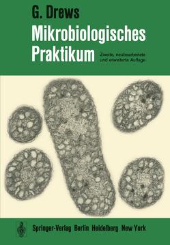 Mikrobiologisches Praktikum von Drews,  G.
