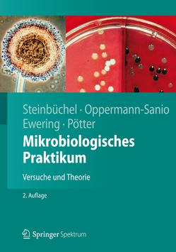 Mikrobiologisches Praktikum von Ewering,  Christian, Oppermann-Sanio,  Fred Bernd, Pötter,  Markus, Steinbüchel,  Alexander