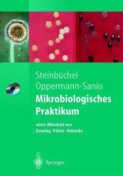 Mikrobiologisches Praktikum von Ewering,  Christian, Oppermann-Sanio,  Fred Bernd, Pötter,  Markus, Reinecke,  Frank, Steinbüchel,  Alexander