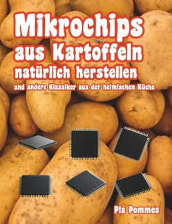 Mikrochips aus Kartoffeln natürlich herstellen von Pommes,  Pia