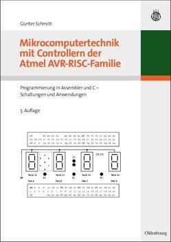 Mikrocomputertechnik mit Controllern der Atmel AVR-RISC-Familie von Schmitt,  Günter
