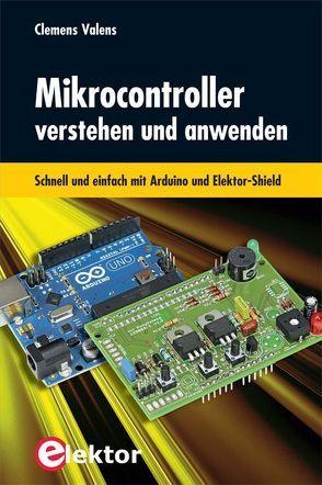 Mikrocontroller verstehen und anwenden von Valens,  Clemens