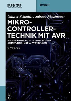 Mikrocontrollertechnik mit Atmel AVR von Riedenauer,  Andreas, Schmitt,  Günter