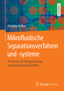 Mikrofluidische Separationsverfahren und -systeme von Rüffert,  Christine