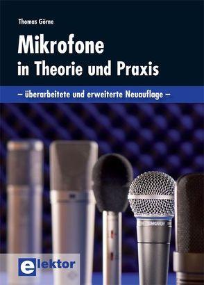 Mikrofone in Theorie und Praxis von Görne,  Thomas